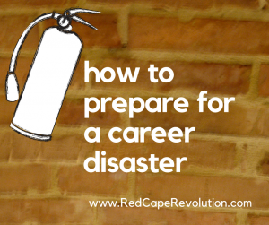 how to prepare for a career disaster _ RedCapeRevolution.com (FB)