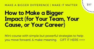 Make a Bigger Impact minicourse