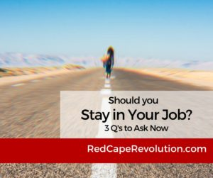 Should you stay in your job (FB)_ Red Cape Revolution