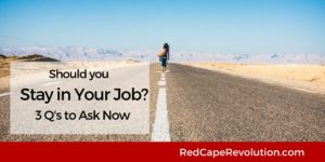 Should you stay in your job_ Red Cape Revolution