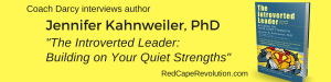 Coach Darcy's interview with Jennifer Kahnweiler, The Introverted Leader(1)