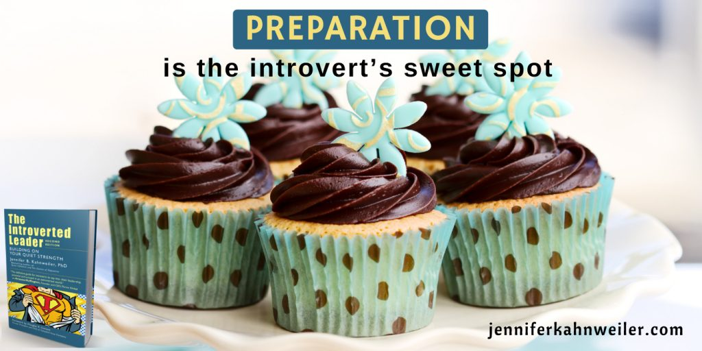 Introverted Leader, Preparation as Sweet Spot