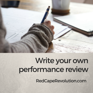 Write your own performance review _ Red Cape Revolution