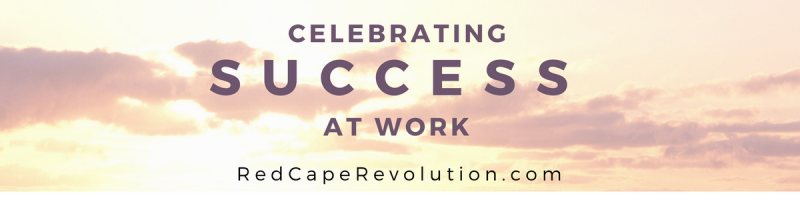 Celebrating success at work _ Red Cape Revolution