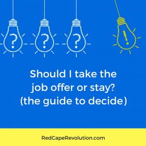 Should I take the job offer or stay_ The guide to decide _ Red Cape Revolution (FB)