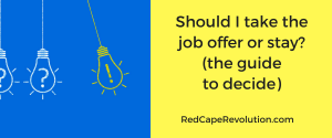 Should I take the job offer or stay_ The guide to decide _ Red Cape Revolution(1)