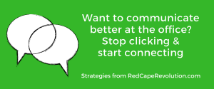 Want to communicate better at the office_ Strategies from RedCapeRevolution.com