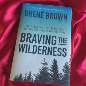 Darcy's Book Club- Braving the Wilderness by Brené Brown
