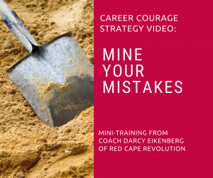 Mine Your Mistakes_ Career Courage Strategy from Coach Darcy (FB)