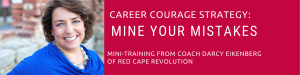 Mine Your Mistakes_ Career Courage Strategy from Coach Darcy(1)
