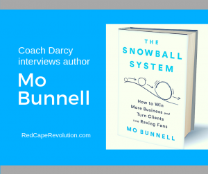 Coach Darcy's interview with Mo Bunnell, author of The Snowball System (FB)