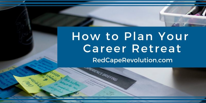 How to Plan Your Career Retreat _ Red Cape Revolution