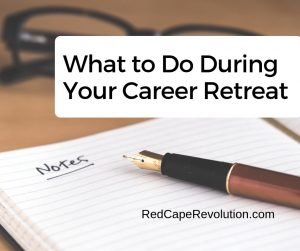 What to do during your career retreat _ Red Cape Revolution (FB)