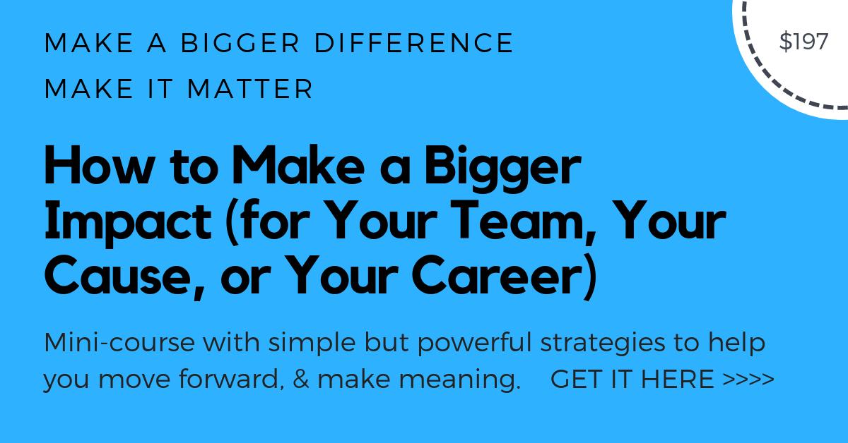 Make a Bigger Impact Course