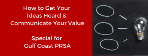 How to Get Your Ideas Heard, for Gulf Coast PRSA _ Red Cape Revolution