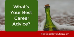 What's Your Best Career Advice_ _ Red Cape Revolution