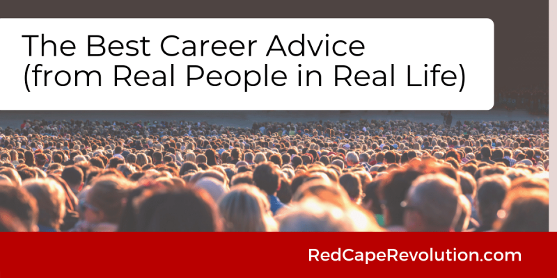 Best Career Advice _ Red Cape Revolution