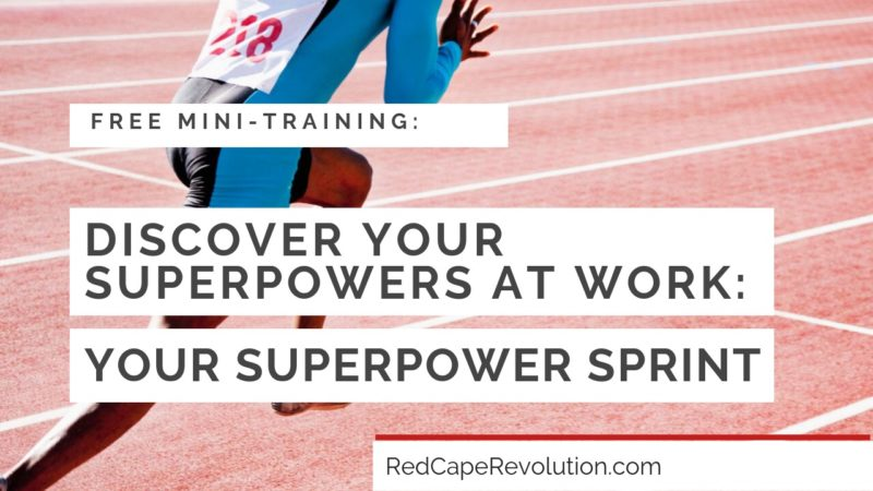 Discover Your Superpowers at Work_ Your Superpower Sprint