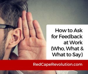 How to ask for feedback at work (fb) _ Red Cape Revolution
