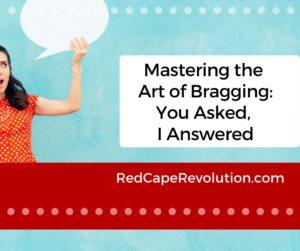 Mastering the Art of Bragging (FB) _ Red Cape Revolution