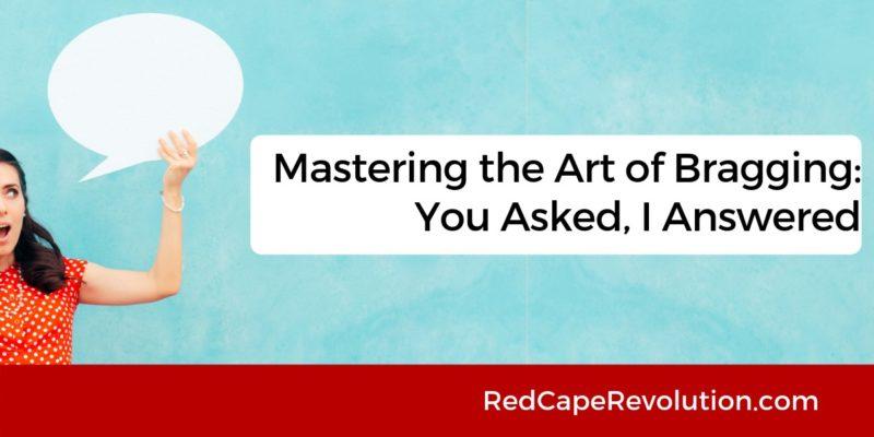 Mastering the Art of Bragging Q&A _ Red Cape Revolution