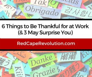 6 things to be thankful for at work (fb)_ Red Cape Revolution