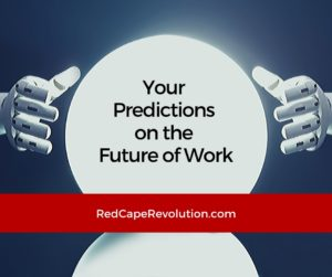 Your Predictions on the Future of Work (FB)_ Red Cape Revolution