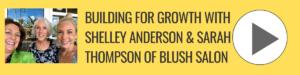 Shelley Anderson & Sarah Thompson of Blush Salon_ Bonita Business Podcast