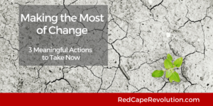Making the Most of Change _ Red Cape Revolution