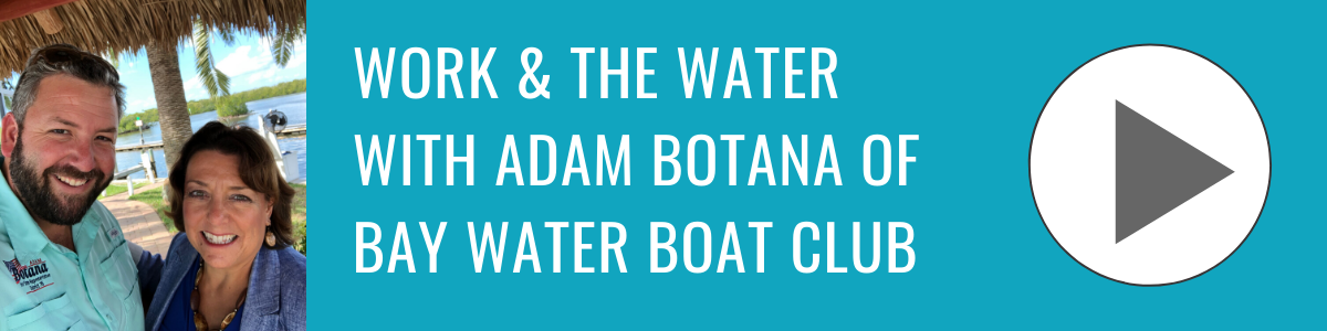 Work & the Water with Adam Botana of Bay Water Boat Club _ Bonita Business Podcast