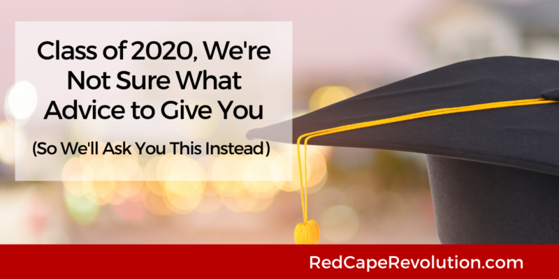 Class of 2020-Our Asks Red Cape Revolution