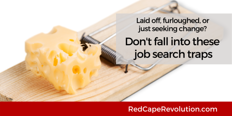 Dont fall into these job search traps Red Cape Revolution