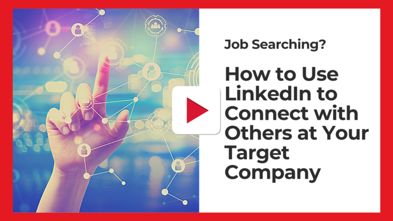Job Searching-Use LinkedIn to Connect at Your Target Company